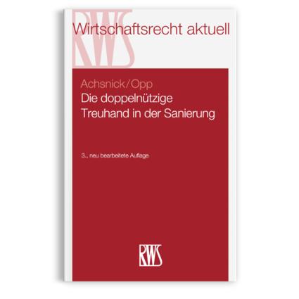 Achsnick/Opp: Die doppelnützige Treuhand in der Sanierung, RWS-Verlag, 3. Auflage 2021